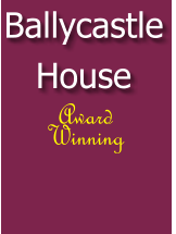 Ballycastle  House  Award Winning